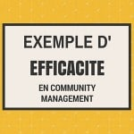 Exemple d'efficacité en community management