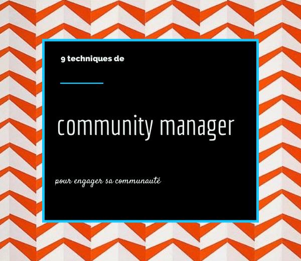 techniques de community manager pour faciliter l'engagement