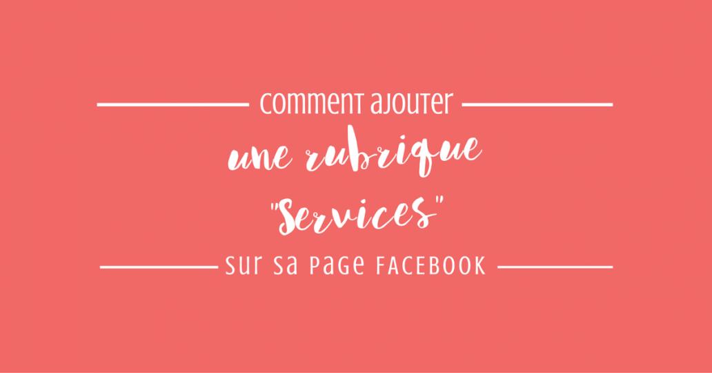 mettre une rubrique service dans page facebook