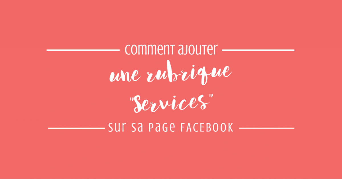 "Comment installer l'onglet ""Services"" sur sa page Facebook"