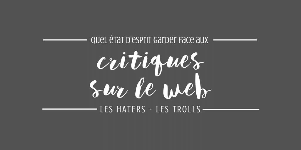 Quel mindset avoir face aux critiques sur le web ?