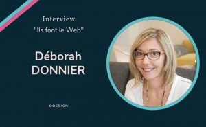 Deborah Donnier est une entrepreneuse française et créatrice de DDesign