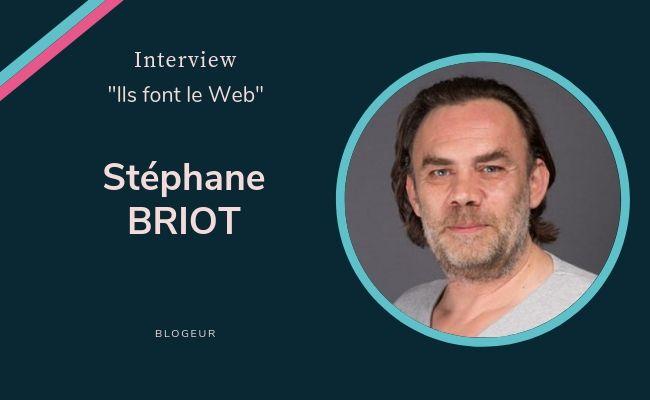 Le blogging selon Stéphane Briot