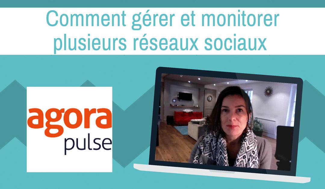 Comment gérer et monitorer plusieurs réseaux sociaux grâce à AgoraPulse