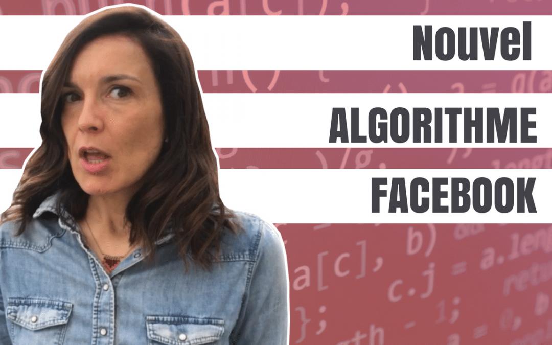 Changement d'algorithme Facebook : guide de survie