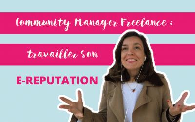 Comment travailler son e-réputation quand on est community manager freelance ?