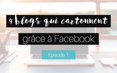 4 Blogs qui cartonnent grâce à Facebook