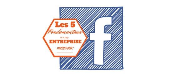 La page Facebook entreprise : 5 fondamentaux