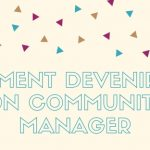 Community management : comment devenir un bon CM ?