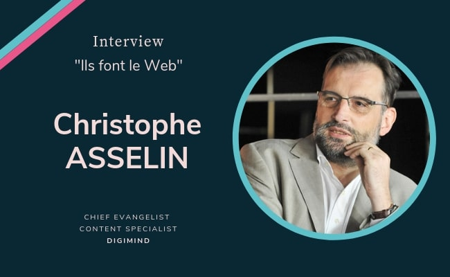 Interview de Christophe Asselin de Digimind
