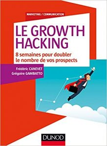 """Livre """"Le Growth Hacking"""" écrit pas Frédéric Canevet."""