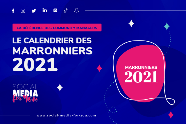 Calendrier Community Manager 2021 Marronniers 2021 : le calendrier marketing des Community Managers
